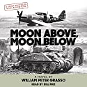 Moon Above, Moon Below Audiobook by William Peter Grasso Narrated by Bill Fike