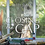Closing the Gap   Patty Slack