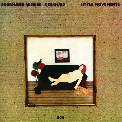 Little Movements by Eberhard Weber, Rainer Bruninghaus and Marshall