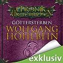 Göttersterben (Die Chronik der Unsterblichen 10) Hörbuch von Wolfgang Hohlbein Gesprochen von: Dietmar Wunder