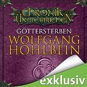 Göttersterben (Die Chronik der Unsterblichen 10) | Wolfgang Hohlbein