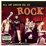 All We Wanna Do Is Rockby Various Artists