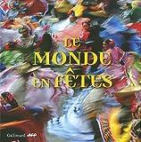 """Afficher """"Le monde en fêtes"""""""