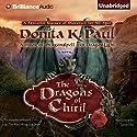 The Dragons of Chiril: A Novel (       UNABRIDGED) by Donita K. Paul Narrated by Tanya Eby