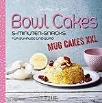 Bowl Cakes - Mug Cakes XXL: 5-Minuten...