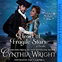 Heart of Fragile Stars: Rakes & Rebels: The Beauvisage Family, Book 1 Audiobook by Cynthia Wright Narrated by Tim Campbell