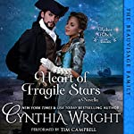 Heart of Fragile Stars: Rakes & Rebels: The Beauvisage Family, Book 1 | Cynthia Wright