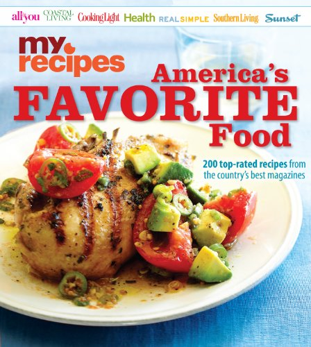 MyRecipes America's Favorite Food: 200 top-rated recipes from the country's best magazines