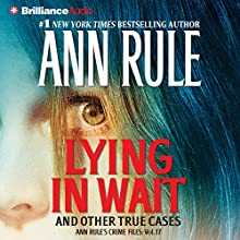 Lying in Wait: Ann Rule's Crime Files, Book 17 (       ABRIDGED) by Ann Rule Narrated by Laural Merlington