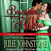 Bargaining with a Rake: Whisper of Scandal, Book 1 | Julie Johnstone