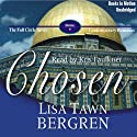 Chosen: Full Circle Series #5 (       UNABRIDGED) by Lisa Tawn Bergren Narrated by Kris Faulkner