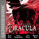 Dracula (Dramatized)  by Bram Stoker, Charles Morey Narrated by David Selby, John Glover, Simon Templeman, Matthew Wolf, Moira Quirk, Lisa O'hare, Nick Toren