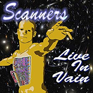 Scanners Live in Vain Audiobook