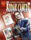 img - for George Eastman and the Kodak Camera (Inventions and Discovery series) (Graphic Library: Inventions and Discovery) book / textbook / text book