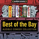 Audible Comedy Collection: Best of The Bay   Kevin Camia,W. Kamau Bell,Kevin Avery,Nato Green,Moshe Kasher,Jason Downs