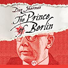 The Prince of Berlin (       UNABRIDGED) by Dan Sherman Narrated by Dennis Holland