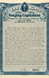 Forging Capitalism - Rogues, Swindlers, Fraud and the Rise of Modern Finance