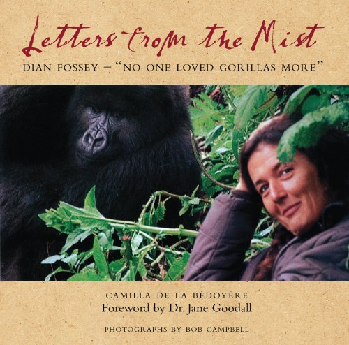 Letters from the Mist Dian Fossey- No One Loved Gorillas More095656772X