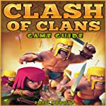 Clash of Clans Game Guide | Josh Abbott