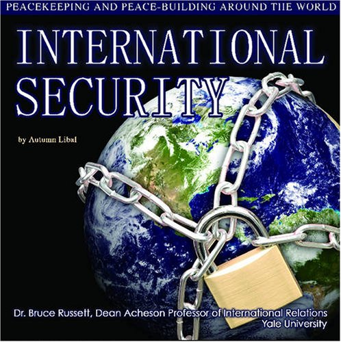 International Security: Peacekeeping and Peace- Building Around the World (United Nations--Global Leadership)