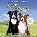 Angus and Sadie Audiobook by Cynthia Voigt Narrated by Wendy Carter