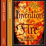 The Invention of Fire | Bruce Holsinger