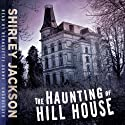 The Haunting of Hill House (       UNABRIDGED) by Shirley Jackson Narrated by Bernadette Dunne