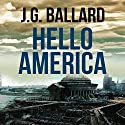 Hello America Audiobook by J. G. Ballard Narrated by William Gaminara