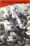 The Franco-Prussian War: The German Inv: The German Invasion of France, 1870-1871 (University Paperbacks) (0416307507) by Howard, Michael