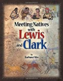 Meeting Natives with Lewis and Clark (1560372699) by Barbara Fifer