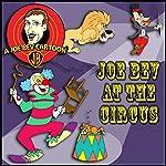 Joe Bev Joins the Circus: A Joe Bev Cartoon Collection, Volume 3 | Joe Bevilacqua,Charles Dawson Butler