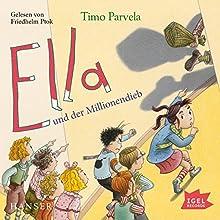Ella und der Millionendieb Hörbuch von Timo Parvela Gesprochen von: Friedhelm Ptok