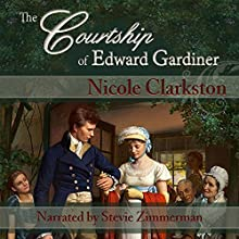 The Courtship of Edward Gardiner: A Pride and Prejudice Prequel Audiobook by Nicole Clarkston Narrated by Stevie Zimmerman
