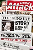 img - for Hack Attack: The Inside Story of How the Truth Caught Up with Rupert Murdoch book / textbook / text book