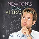 Newton's Laws of Attraction (       UNABRIDGED) by M.J. O'Shea Narrated by George Somerset
