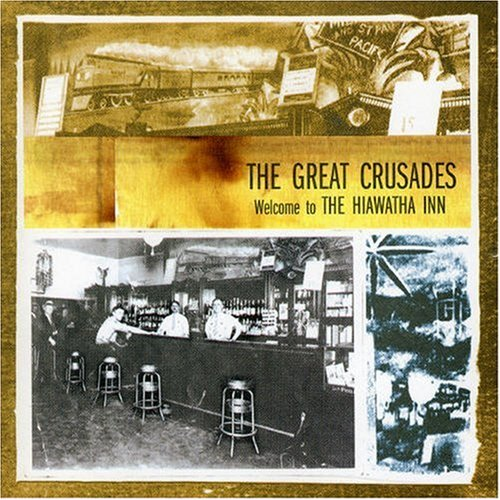 Original album cover of Welcome to the Hiawatha Inn by The Great Crusades