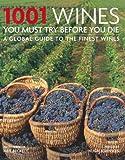 1001 Wines: You Must Try Before You Die (1001 Must Before You Die)