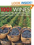 1001 Wines: You Must Try Before You Die (1001 Must Before You Die)