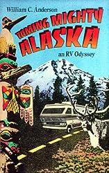 Taming Mighty Alaska: an RV Odyssey