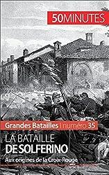 La bataille de Solferino- Aux origines de la Croix-Rouge (Grandes Batailles t. 35) (French Edition)