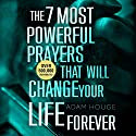 The 7 Most Powerful Prayers That Will Change Your Life Forever Hörbuch von Adam Houge Gesprochen von: Michael Griffith