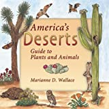 America s Deserts: Guide to Plants and Animals