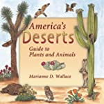 America's Deserts: Guide to Plants an...
