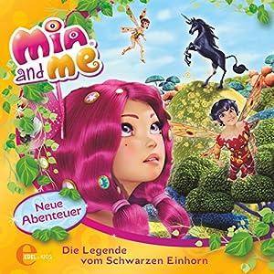 Die Legende vom Schwarzen Einhorn (Mia and Me - Neue Abenteuer 4) Hörspiel