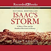 Isaac's Storm: A Man, a Time, and the Deadliest Hurricane in History | [Erik Larson]