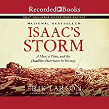 Isaac's Storm: A Man, a Time, and the Deadliest Hurricane in History (       UNABRIDGED) by Erik Larson Narrated by Richard Davidson