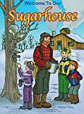 img - for Welcome to Our Sugarhouse book / textbook / text book
