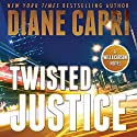 Twisted Justice: Justice, Book 2 (       UNABRIDGED) by Diane Capri Narrated by Jodie Bentley