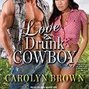Love Drunk Cowboy: Spikes & Spurs Series, Book 1 | Carolyn Brown