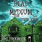 Dead Medium (       ungekürzt) von Peter John Gesprochen von: Joel Froomkin